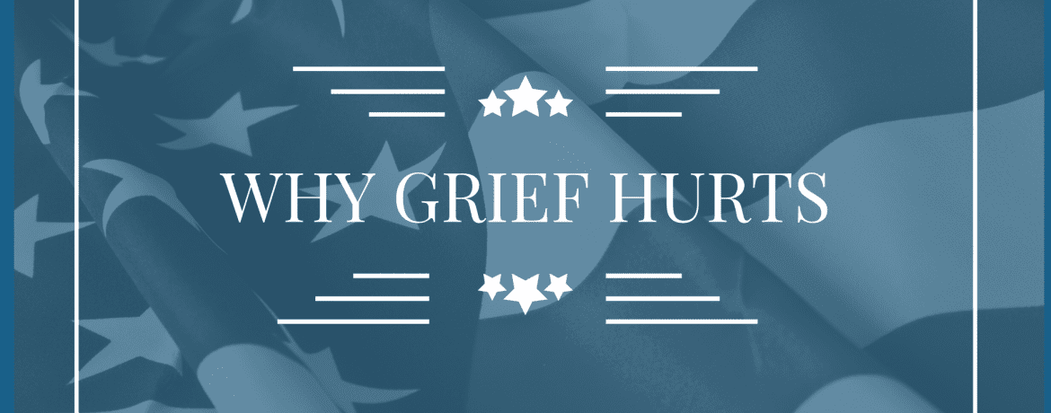 Why Grief Hurts